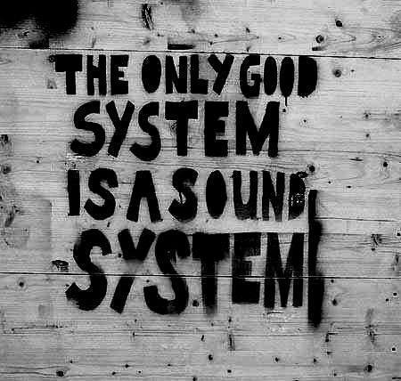the-only-good-system-is-a-sound-system